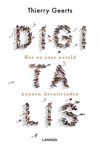 Het boek 'Digitalis – Hoe we onze wereld kunnen heruitvinden' van Thierry Geerts is verschenen bij Lannoo.